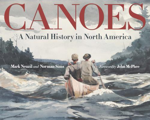 Canoes: A Natural History in North America Cover Image