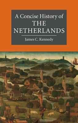 A Concise History of the Netherlands (Cambridge Concise Histories) Cover Image