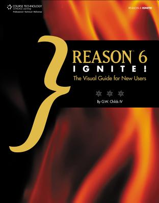 Reason 6 Ignite!: The Visual Guide for New Users Cover Image