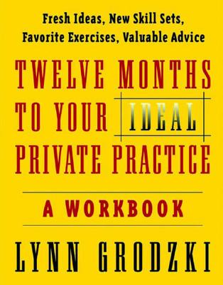 Twelve Months To Your Ideal Private Practice: A Workbook Cover Image