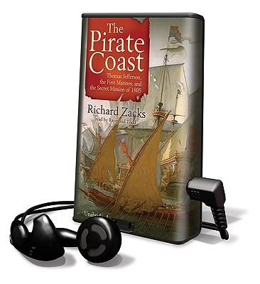 The Pirate Coast: Thomas Jefferson, the First Marines, and the Secret Mission of 1805 [With Earbuds] Cover Image