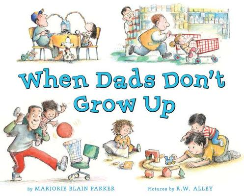 When Dads Don't Grow Up Cover