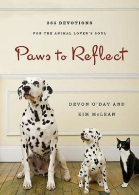 Paws to Reflect: 365 Daily Devotions for the Animal Lover's Soul Cover Image
