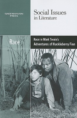 Race in Mark Twain's Adventures of Huckleberry Finn (Social Issues in Literature) Cover Image