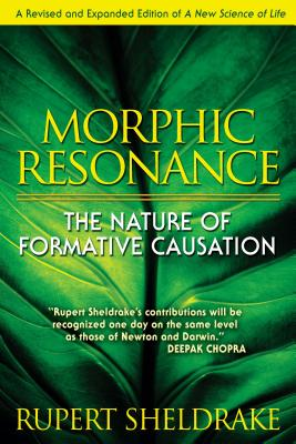 Morphic Resonance: The Nature of Formative Causation Cover Image