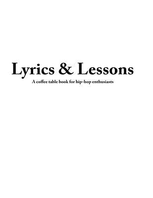 Lyrics & Lessons: A Coffee Table Book for Hip-Hop Enthusiasts Cover Image