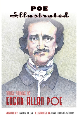 Poe Illustrated: Three Stories by Edgar Allan Poe Cover Image