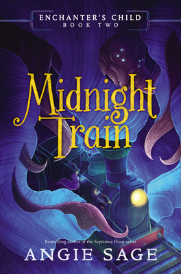Enchanter's Child, Book Two: Midnight Train Cover Image