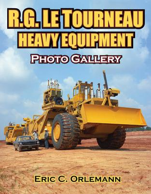 R.G. LeTourneau Heavy Equipment Photo Gallery Cover Image