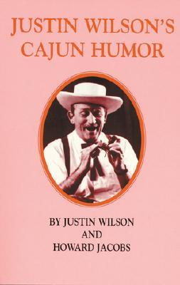 Justin Wilson's Cajun Humor Justin Wilson and Howard Jacobs