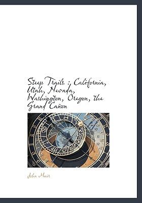 Steep Trails: California, Utah, Nevada, Washington, Oregon, the Grand Canon Cover Image