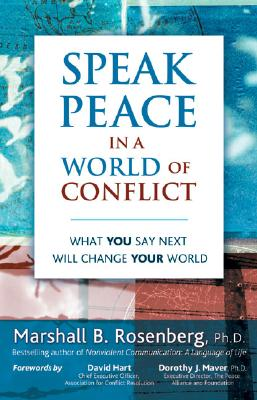 Speak Peace in a World of Conflict: What You Say Next Will Change Your World Cover Image