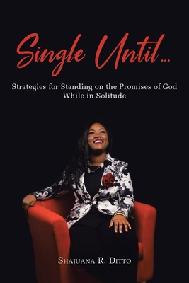Single Until...: Strategies for Standing on the Promises of God While in Solitude Cover Image