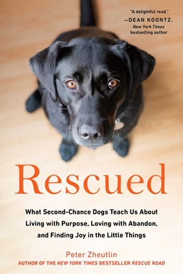 Rescued: What Second-Chance Dogs Teach Us about Living with Purpose, Loving with Abandon, and Finding Joy in the Little Things Cover Image