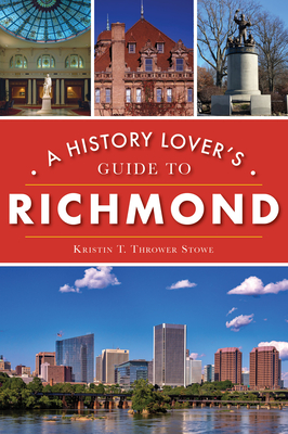 A History Lover's Guide to Richmond (History & Guide) Cover Image