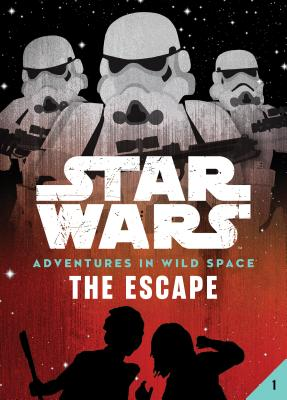 Book 1: The Escape (Star Wars: Adventures in Wild Space) Cover Image