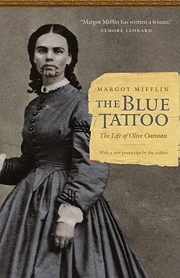 The Blue Tattoo: The Life of Olive Oatman (Women in the West) Cover Image