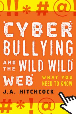 Cyberbullying and the Wild, Wild Web: What You Need to Know Cover Image