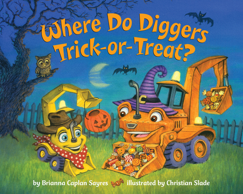 Cover Image for Where Do Diggers Trick-or-Treat?