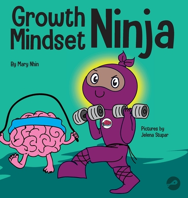 Growth Mindset Ninja: A Children's Book About the Power of Yet Cover Image
