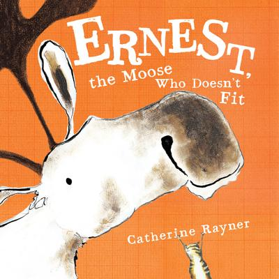 Ernest, the Moose Who Doesn't Fit Cover