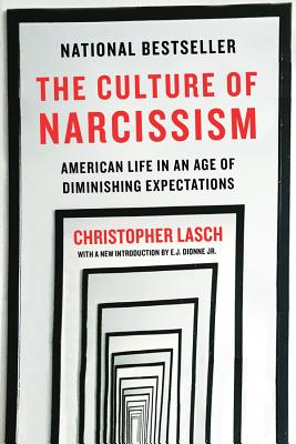 The Culture of Narcissism: American Life in An Age of Diminishing Expectations Cover Image