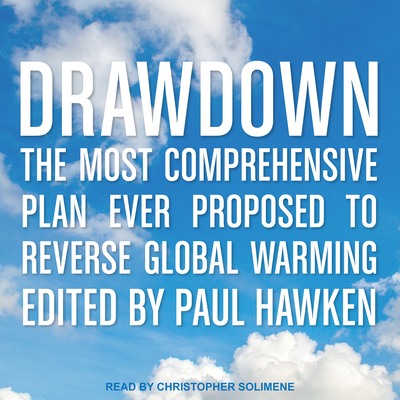 Drawdown: The Most Comprehensive Plan Ever Proposed to Reverse Global Warming Cover Image