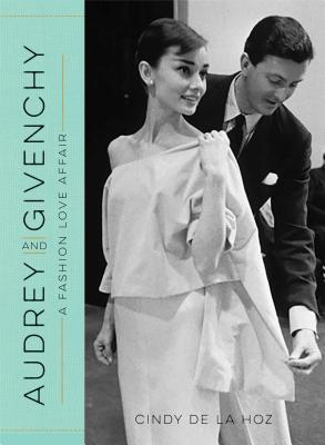 Audrey and Givenchy: A Fashion Love Affair Cover Image