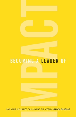 Becoming a Leader of Impact: How Your Influence Can Change the World Cover Image