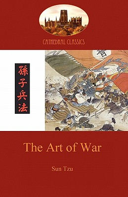 The Art of War: timeless military strategy from 6th Century China (Aziloth Books) (Cathedral Classics) Cover Image