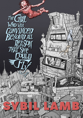 The Girl Who Was Convinced Beyond All Reason That She Could Fly Cover Image
