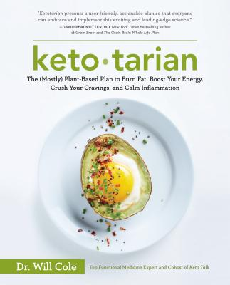 Ketotarian: The (Mostly) Plant-Based Plan to Burn Fat, Boost Your Energy, Crush Your Cravings, and Calm Inflammation: A Cookbook Cover Image