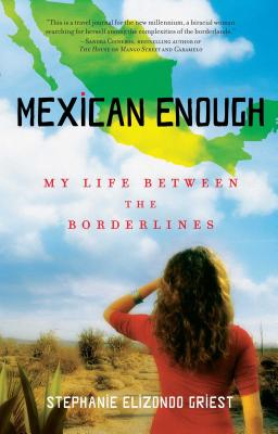 Mexican Enough: My Life Between the Borderlines Cover Image