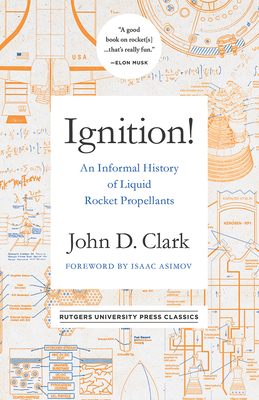 Ignition!: An Informal History of Liquid Rocket Propellants Cover Image