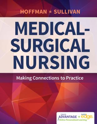 Davis Advantage for Medical-Surgical Nursing: Making Connections to Practice Cover Image