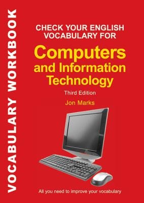 Check Your English Vocabulary for Computers and Information Technology: All you need to improve your vocabulary (Check Your Vocabulary) Cover Image