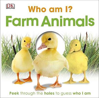 Who Am I? Farm Animals: Peek Through the Holes to Guess Who I Am Cover Image