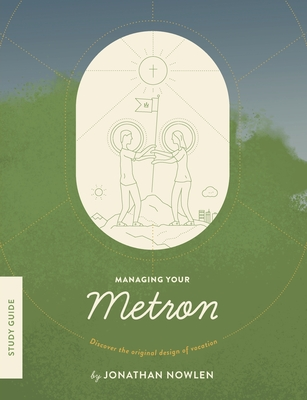 Managing Your Metron - Study Guide: Discover the Original Design of Vocation Cover Image