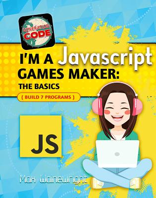 I'm a JavaScript Games Maker: The Basics (Generation Code) Cover Image