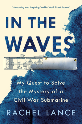 In the Waves: My Quest to Solve the Mystery of a Civil War Submarine Cover Image
