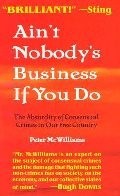 Ain't Nobody's Business If You Do: The Absurdity of Consensual Crimes in Our Free Country Cover Image
