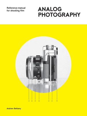 Analog Photography: Reference Manual for Shooting Film Cover Image
