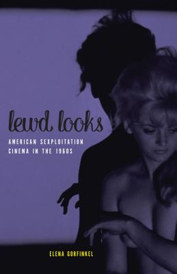 Lewd Looks: American Sexploitation Cinema in the 1960s Cover Image
