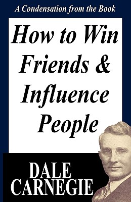 How to Win Friends and Influence People: A Condensation from the Book Cover Image