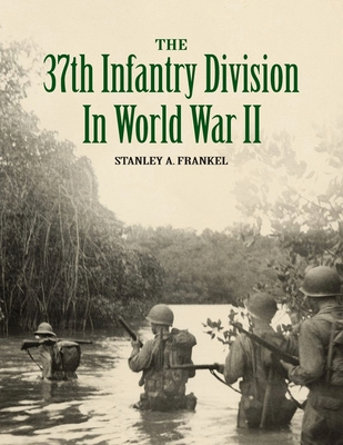 The 37th Infantry Division in World War II Cover Image