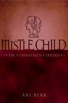 Mistle Child (The Undertaken Trilogy #2) Cover Image
