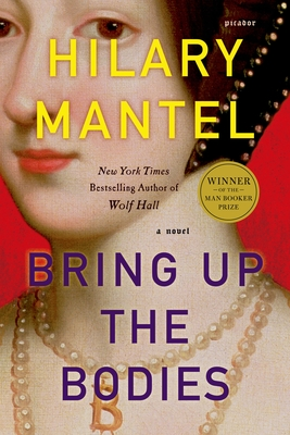 Bring Up the Bodies Hilary Mantel, Picador, $18,