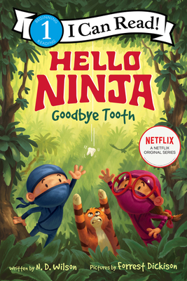 Hello, Ninja. Goodbye, Tooth! (I Can Read Level 1) Cover Image