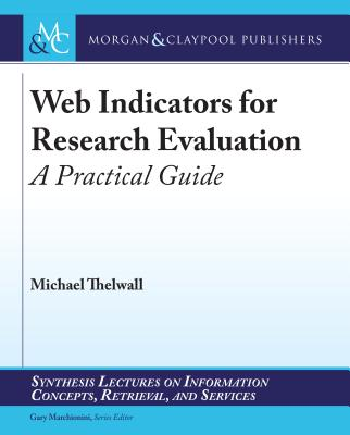 Web Indicators for Research Evaluation: A Practical Guide (Synthesis Lectures on Information Concepts) Cover Image