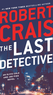The Last Detective: An Elvis Cole and Joe Pike Novel Cover Image